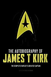The Autobiography of James T. Kirk by David A. Goodman (2016-07-05)