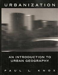 Urbanization: Introduction to Urban Geography