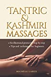 TANTRIC & KASHMIRI MASSAGES: Six illustrated protocols step-by-step, Tips and techniques for beginners Bild