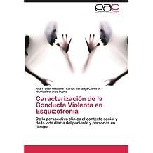 Caracterizacion de La Conducta Violenta En Esquizofrenia
