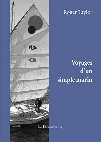 Descargar Libro Voyages d'un simple marin: Une formidable épopée maritime avec une touche d'humour british de Roger Taylor