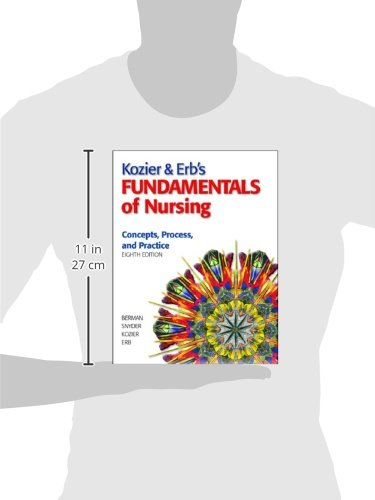 Kozier & Erb's Fundamentals of Nursing: Concepts, Process, and Practice