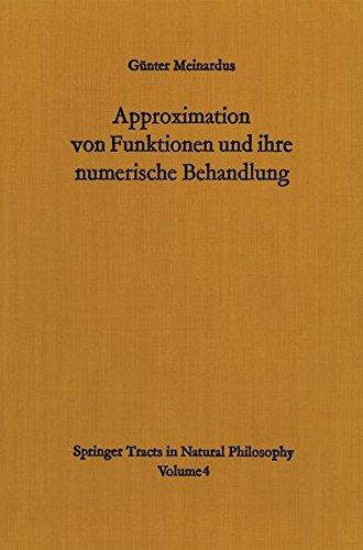 Approximation von Funktionen und ihre numerische Behandlung (Springer Tracts in Natural Philosophy (4))