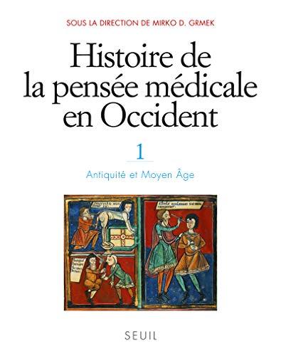 Histoire de la pensée médicale en Occident, t.1. Antiquité et Moyen Âge (1)