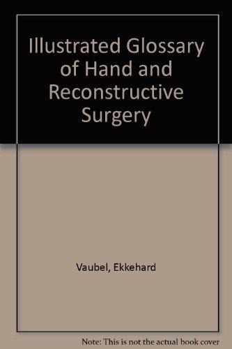 Illustrated Glossary of Hand and Reconstructive Surgery par Ekkehard Vaubel