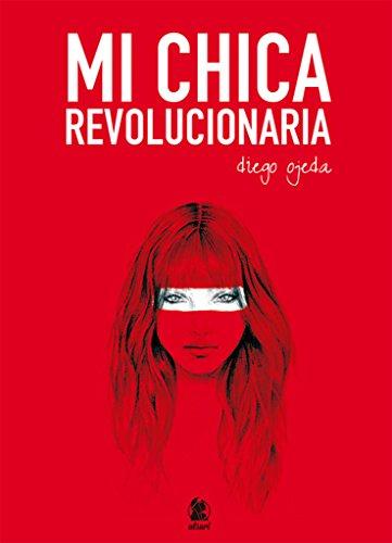 Mi chica revolucionaria por Diego Ojeda