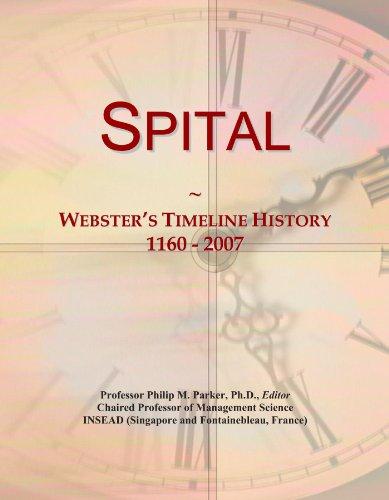 Spital: Webster's Timeline History, 1160 - 2007