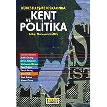 Küreselleşme Kıskacında Kent ve Politika
