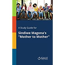 """A Study Guide for Sindiwe Magona's """"Mother to Mother"""""""