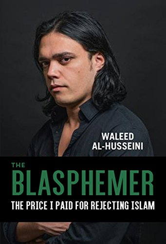 the-blasphemer-the-price-i-paid-for-rejecting-islam