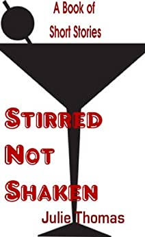 Stirred Not Shaken (English Edition) von [Thomas, Julie]