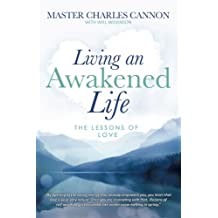 Living An Awakened Life: The Lessons Of Love
