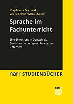 Sprache im Fachunterricht: Eine Einführung in Deutsch als Zweitsprache und sprachbewussten Unterricht (narr studienbücher)