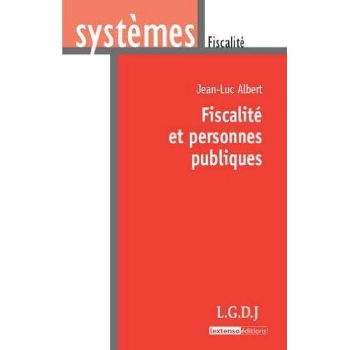 Fiscalité et personnes publiques de Jean-Luc Albert (24 janvier 2012) Broché