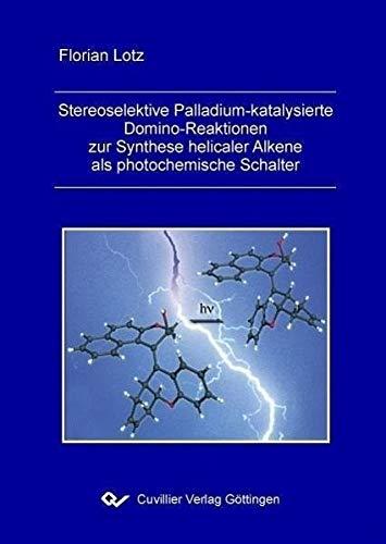 Stereoselektive Palladium-katalysierte Domino-Reaktionen zur Synthese helicaler Alkene als photochemische Schalter