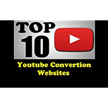Youtube Conversion Websites: Top 10 free (English Edition)