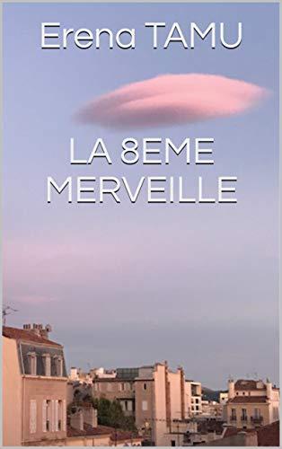 Couverture du livre Erena TAMU   LA 8EME MERVEILLE (Poésie)