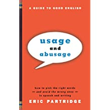 Usage and Abusage: A Guide to Good English