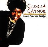 Songtexte von Gloria Gaynor - Never Can Say Goodbye