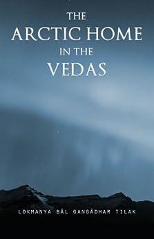 The Arctic Home in the Vedas (English Edition) par [Tilak, Bal Gangadhar]