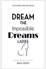 Dream The Impossible Dreams Ladies 2017 Paperback