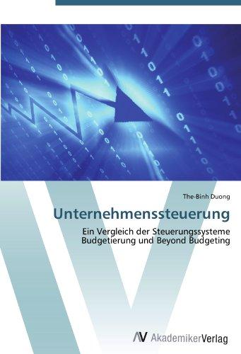 Unternehmenssteuerung: Ein Vergleich der Steuerungssysteme  Budgetierung und Beyond Budgeting
