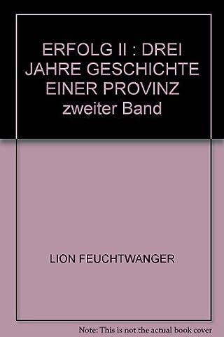 ERFOLG II : DREI JAHRE GESCHICHTE EINER PROVINZ zweiter Band
