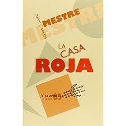 La casa roja (Poesía) Premio Nacional de Poesía 2009