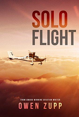 Solo Flight: One Pilot's Aviation Adventure. (English Edition) por Owen Zupp