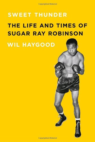 sweet-thunder-the-life-and-times-of-sugar-ray-robinson-borzoi-books