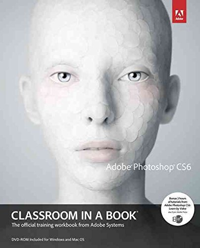[(Adobe Photoshop CS6 Classroom in a Book)] [By (author) Adobe Creative Team] published on (July, 2012)