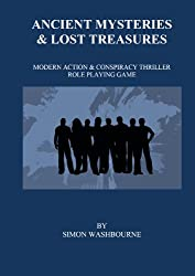 Ancient Mysteries & Lost Treasures: Modern Action Conspiracy Role Playing Game (BBG Old School Role Playing Games Book 3)