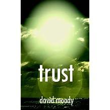 Trust by David Moody (2005-10-01)