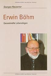 Erwin Böhm. Gesammelte Lebenslügen