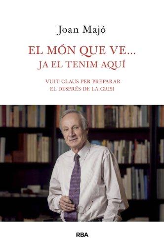 El món que ve… ja el tenim aquí (OTROS LA MAGRANA) (Catalan Edition) por Joan Majó