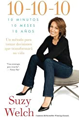 10-10-10 (10-10-10; Spanish Edition): 10 Minutos, 10 Meses, 10 A??os: Un m??todo para tomar decisions que transformar?? su vida (Atria Espanol) by Suzy Welch (2010-04-06)