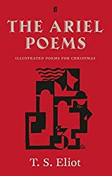 The Ariel Poems: Illustrated poems for Christmas by T.S. Eliot (2014-11-06)