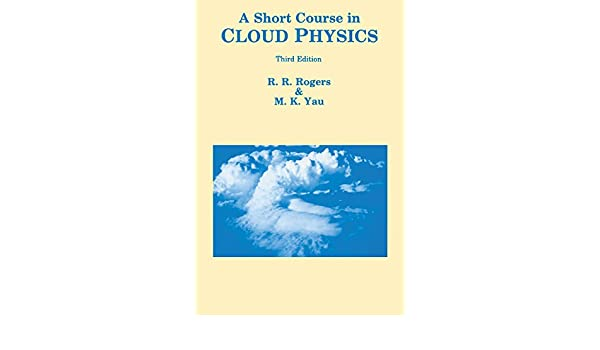 A Short Course in Cloud Physics (International Series in Natural