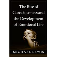 The Rise of Consciousness and the Development of Emotional Life by Michael Lewis PhD (2013-10-31)
