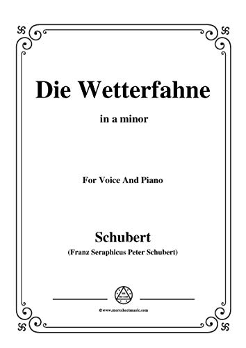 Schubert-Die Wetterfahne,in a minor,Op.89,No.2,for Voice and Piano (French Edition)