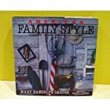 American Family Style: Decorating, Cooking, Gardening, Entertaining