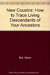 New Cousins: How to Trace Living Descendants of Your Ancestors