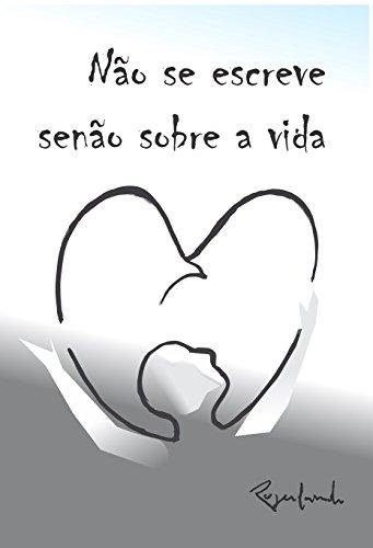 Não se escreve senão sobre a vida (Portuguese Edition) por Rogerlando Cavalcante