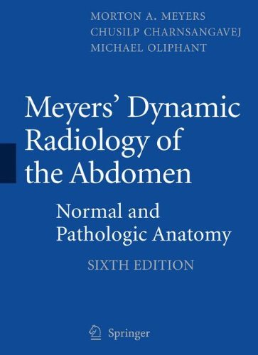 Meyers' Dynamic Radiology of the Abdomen: Normal and Pathologic Anatomy by Morton A. Meyers MD FACR FACG (2010-10-28)