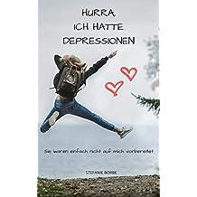 Hurra, ich hatte Depressionen: Sie waren einfach nicht auf mich vorbereitet