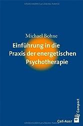 Einführung in die Praxis der energetischen Psychotherapie