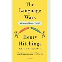 The Language Wars: A History of Proper English by Henry Hitchings (2012-10-30)