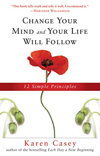Change Your Mind and Your Life Will Follow: 12 Simple Principles (English Edition)