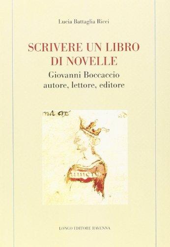 Scrivere un libro di novelle. Giovanni Boccaccio autore, lettore, editore