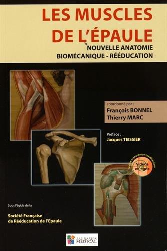 Les muscles de l'épaule : Nouvelle anatomie, biomécanique, rééducation
